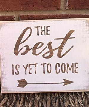 The Best Is Yet To Come Farmhouse Rustic Home Decor Sign White Wood Distressed Wall Art 0 2 300x360