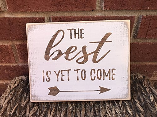 The Best Is Yet To Come Farmhouse Rustic Home Decor Sign White Wood Distressed Wall Art 0 2