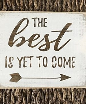 The Best Is Yet To Come Farmhouse Rustic Home Decor Sign White Wood Distressed Wall Art 0 300x360