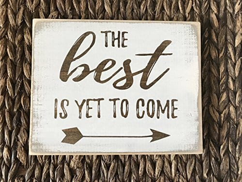 The Best Is Yet To Come Farmhouse Rustic Home Decor Sign White Wood Distressed Wall Art 0