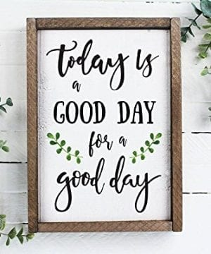 Today Is A Good Day For A Good Day Funny Framed Wood Sign Rustic Funny Sign Rustic Wall Art Gift For Friend 0 0 300x360