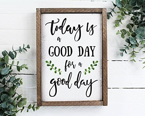 Today Is A Good Day For A Good Day Funny Framed Wood Sign Rustic Funny Sign Rustic Wall Art Gift For Friend 0 0
