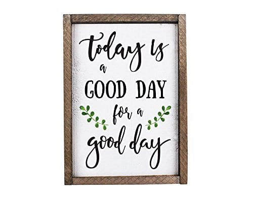 Today Is A Good Day For A Good Day Funny Framed Wood Sign Rustic Funny Sign Rustic Wall Art Gift For Friend 0