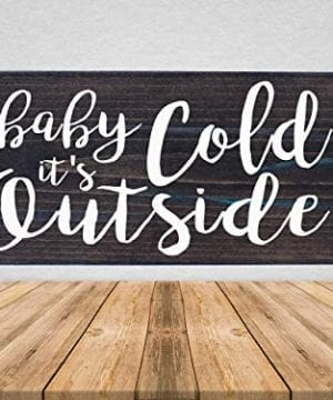 Baby Its Cold Outside Christmas Farmhouse Rustic Wooden Sign 12X6 0 300x360