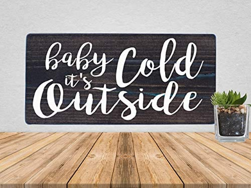 Baby Its Cold Outside Christmas Farmhouse Rustic Wooden Sign 12X6 0