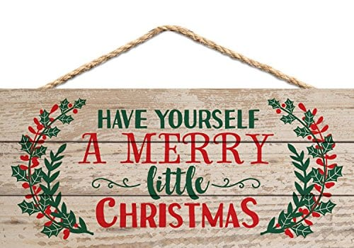 Have Yourself A Merry Little Christmas Sign.P Graham Dunn Have Yourself A Merry Little Christmas Holly 5 X 10 Wood Plank Design Hanging Sign