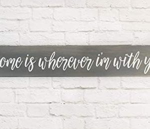 Gray Home Is Wherever I Am With You Wood Home Wall Dcor Sign Farmhouse Wood Sign Sayings 0 0 300x258