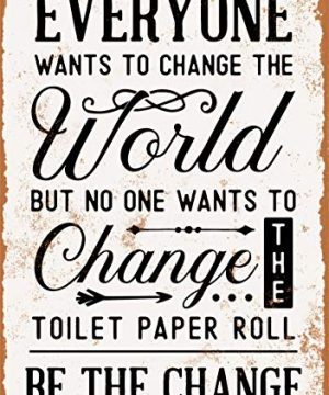 7-x-10-Metal-Sign-No-One-Wants-to-Change-The-Toilet-Paper-Roll-Vintage-Look-0