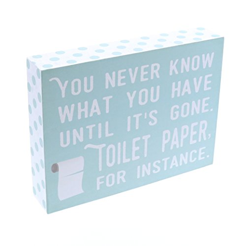 Barnyard Designs You Never Know What You Have Until Its Gone Toilet Paper Humor Box Wall Art Sign Primitive Country Farmhouse Bathroom Home Decor Sign With Sayings 8 X 6 0