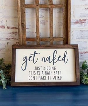 Get Naked Just Kidding This Is A Half Bath Wood Sign Funny Bathroom Farmhouse Sign 0 300x360