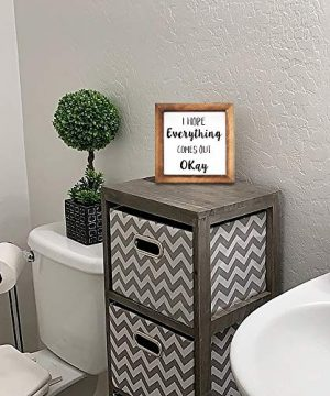 Ku Dayi I Hope Everything Comes Out Okay Restroom Framed Block Sign 8 X 8 Inches Rustic Farmhouse Style Solid Wood Sign Art Standing On Shelf Table Friend Idea 0 2 300x360