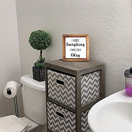 Ku Dayi I Hope Everything Comes Out Okay Restroom Framed Block Sign 8 X 8 Inches Rustic Farmhouse Style Solid Wood Sign Art Standing On Shelf Table Friend Idea 0 2