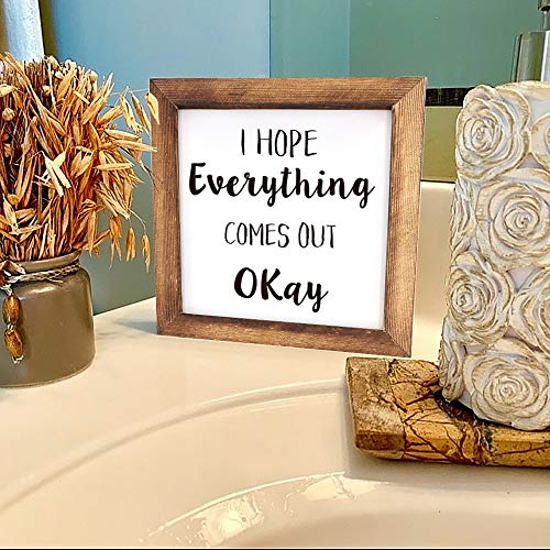 Ku Dayi I Hope Everything Comes Out Okay Restroom Framed Block Sign 8 X 8 Inches Rustic Farmhouse Style Solid Wood Sign Art Standing On Shelf Table Friend Idea 0 4