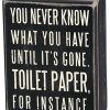 Primitives By Kathy Classic Box Sign 4 X 5 Inches You Never Know What You Have Until Its Gone 0 100x100