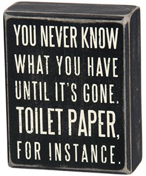 Primitives By Kathy Classic Box Sign 4 X 5 Inches You Never Know What You Have Until Its Gone 0 300x360