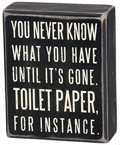 Primitives By Kathy Classic Box Sign 4 X 5 Inches You Never Know What You Have Until Its Gone 0