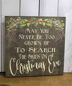 SLobyy Christmas SignMay You Never Be Too Grown Upto Search The Skies On Christmas EveHoliday SignWood SignFarmhouse 12X12 0 300x360