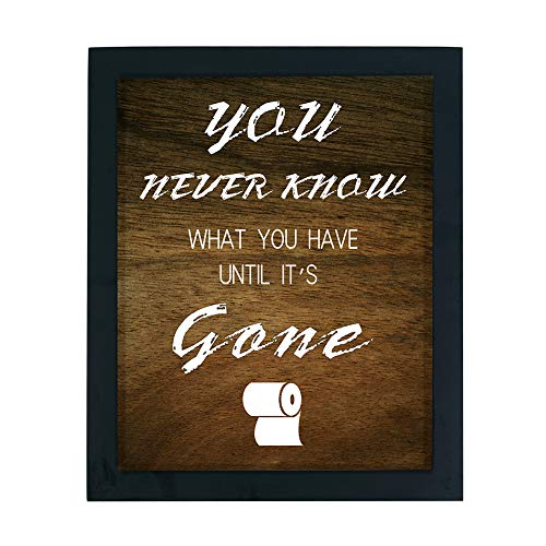 WaaHome Funny You Never Know What You Have Until Its Gone Bathroom Decor Sign Wood Framed Farmhouse Bathroom Wall Decor 0