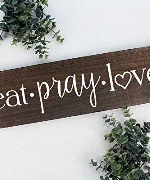 Eat Pray Love Sign Wall Art Wall Decor Kitchen Wall Decor Rustic Kitchen Decor Wood Sign For Kitchen 0 0 300x360