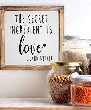 The Secret Ingredient Is Always Love And Butter Sign Funny Kitchen Sign Modern Farmhouse Kitchen Decor Kitchen Wall Decor Country Kitchen Decor With Solid Wood Frame 12x12 Inch 0 5 300x360
