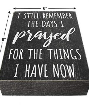 I Still Remember The Days I Prayed Modern Farmhouse Decor For The Home 6x8 Wall Decorations For Living Room Or Shelf Accent House Prayer Sign Wooden Religious Plaque Christian Gifts For Women 0 1 300x360