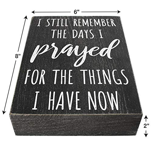 I Still Remember The Days I Prayed Modern Farmhouse Decor For The Home 6x8 Wall Decorations For Living Room Or Shelf Accent House Prayer Sign Wooden Religious Plaque Christian Gifts For Women 0 1