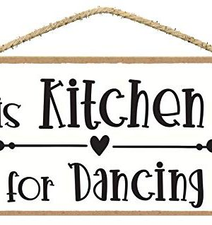 This Kitchen Is For Dancing Sign In This Kitchen We Dance Sign Cute Kitchen Decor Farmhouse Kitchen Sign Wall Plaques With Sayings 0 300x318