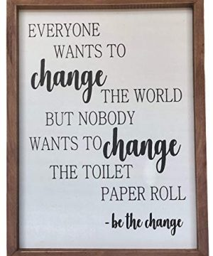 Farmhouse Bathroom Decor Be The Change Rustic Wall Art Bathroom Decoration Funny Black And White Toilet Paper Quote With Wooden Frame Clear And Easy To Read Sign Approx 16 X 12 X 1 Inches 0 300x360